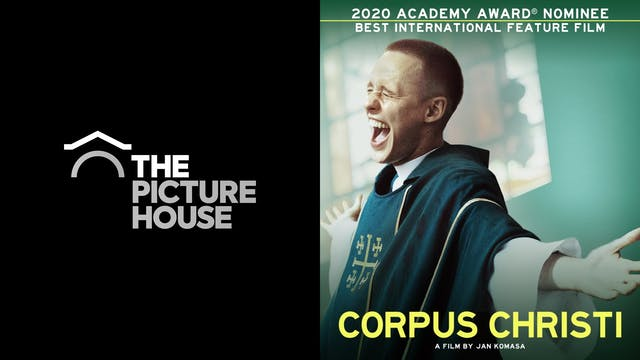 THE PICTURE HOUSE presents CORPUS CHRISTI