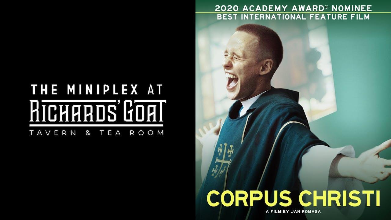 THE MINIPLEX presents CORPUS CHRISTI