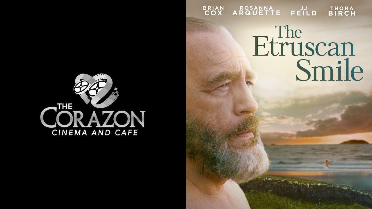 CORAZON CINEMA & CAFE presents THE ETRUSCAN SMILE
