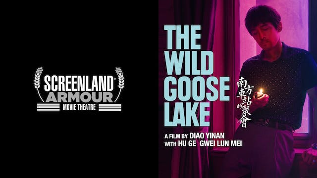 SCREENLAND ARMOUR THEATER - THE WILD GOOSE LAKE
