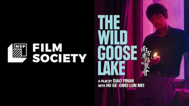 MSP FILM SOCIETY presents THE WILD GOOSE LAKE