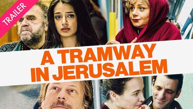 A Tramway in Jerusalem - Trailer