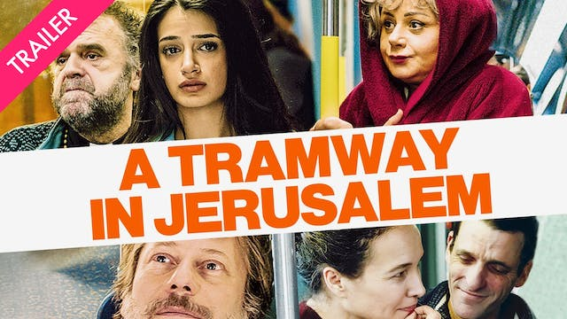 A Tramway in Jerusalem - Trailer