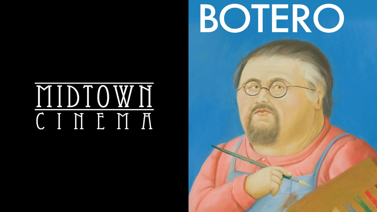 MIDTOWN CINEMA presents BOTERO