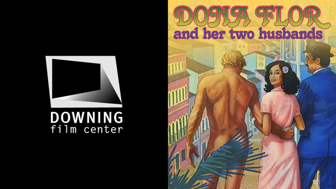 DOWNING FILM CENTER - DONA FLOR & HER TWO HUSBANDS