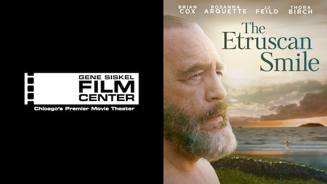 GENE SISKEL FILM CENTER - THE ETRUSCAN SMILE