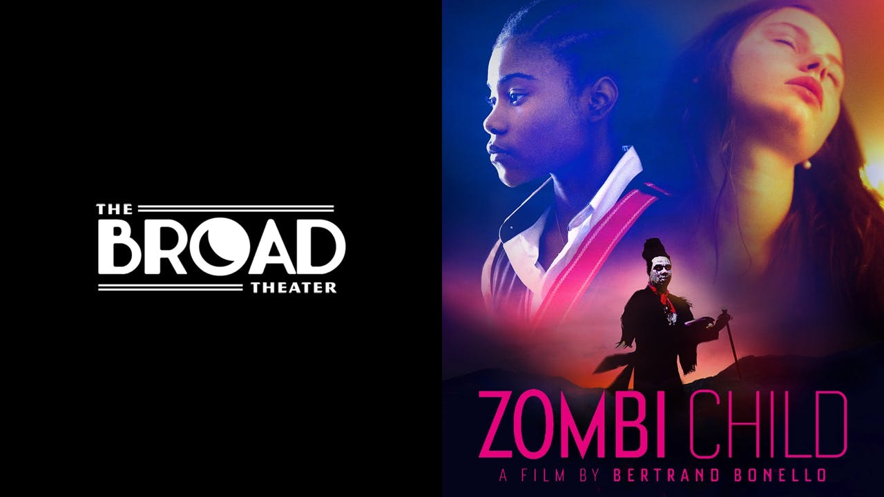 THE BROAD THEATER presents ZOMBI CHILD