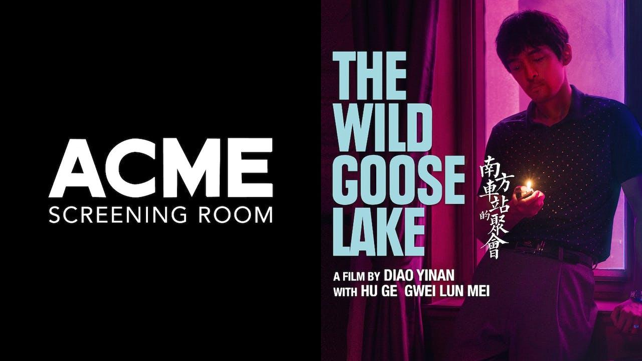ACME SCREENING ROOM presents THE WILD GOOSE LAKE