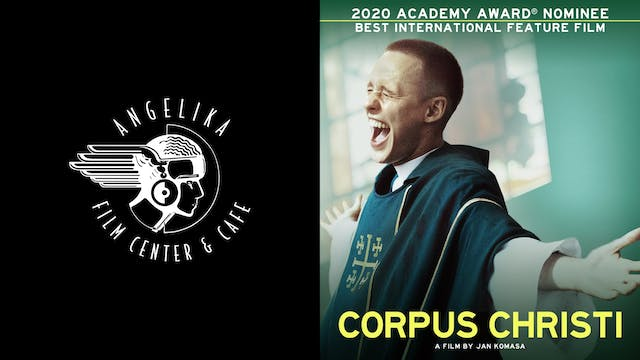 ANGELIKA FILM CENTER presents CORPUS CHRISTI