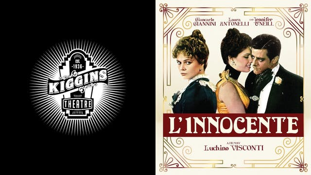THE KIGGINS THEATRE presents L'INNOCENTE