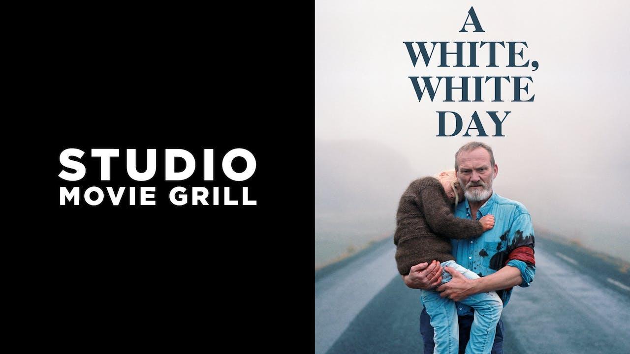 STUDIO MOVIE GRILL presents A WHITE, WHITE DAY