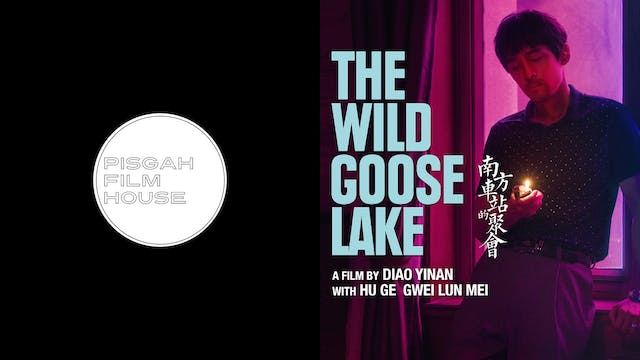 PISGAH FILM HOUSE presents THE WILD GOOSE LAKE