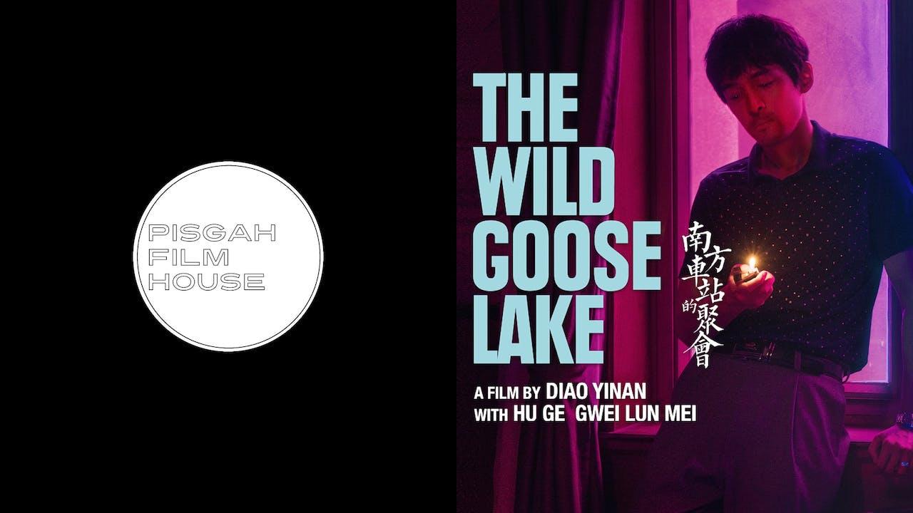 PISGAH FILM HOUSE presents THE WILD GOOSE LAKE