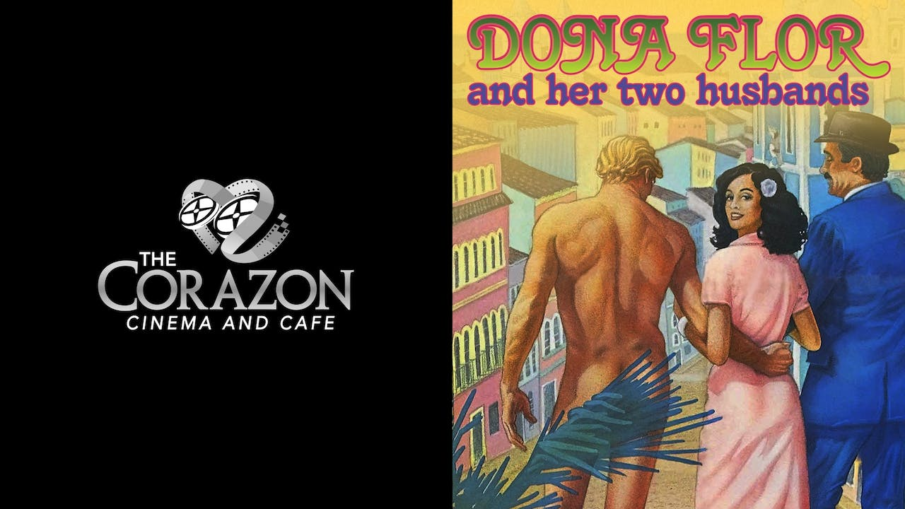 CORAZON CINEMA - DONA FLOR AND HER TWO HUSBANDS