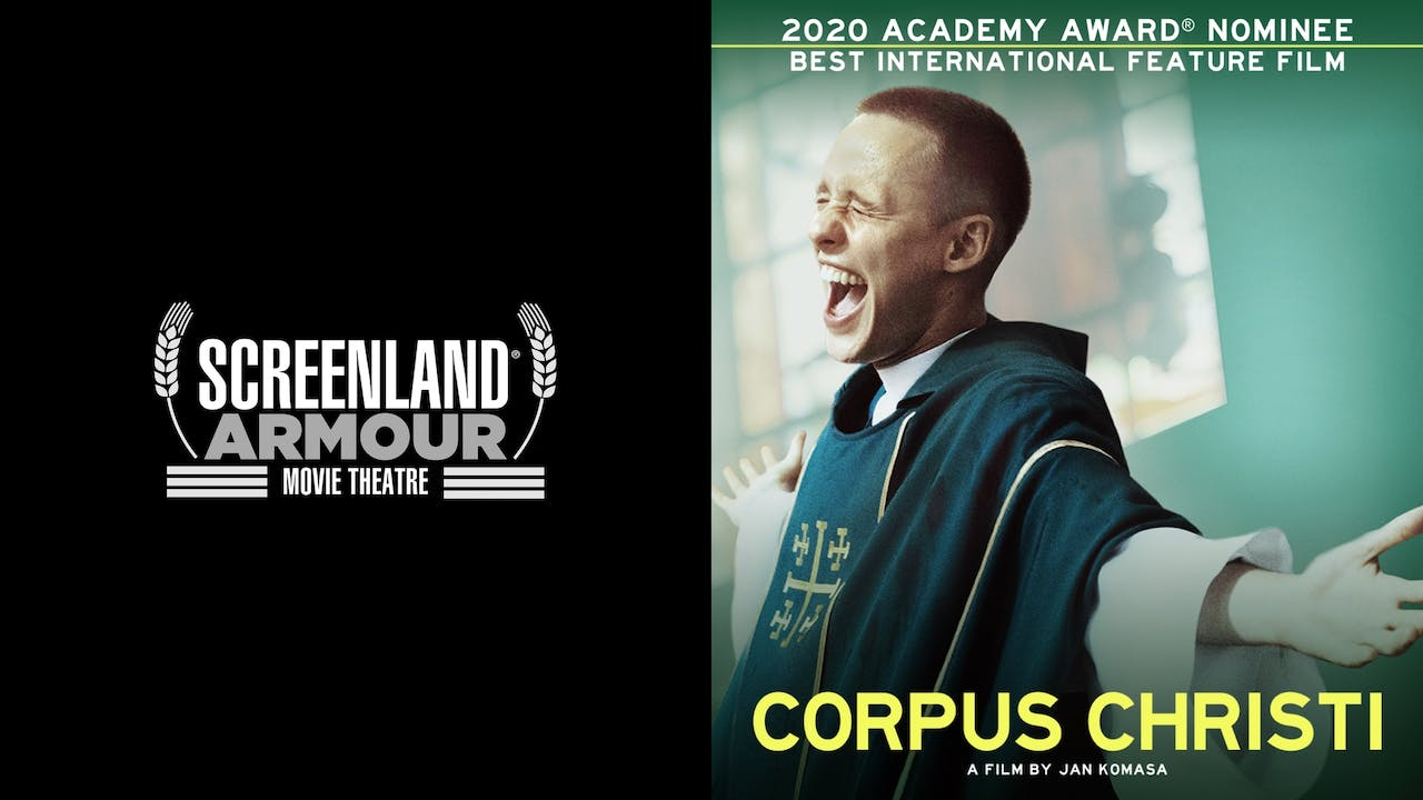 SCREENLAND ARMOUR THEATRE presents CORPUS CHRISTI