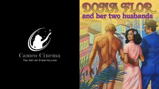 CAMEO CINEMA presents DONA FLOR & HER TWO HUSBANDS