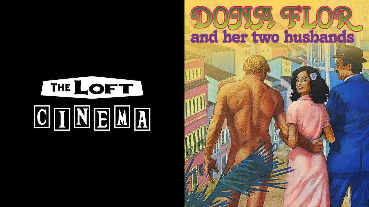 THE LOFT CINEMA - DONA FLOR AND HER TWO HUSBANDS