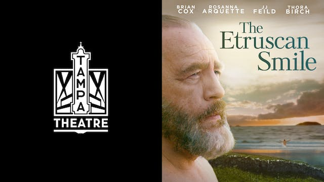 TAMPA THEATRE presents THE ETRUSCAN SMILE