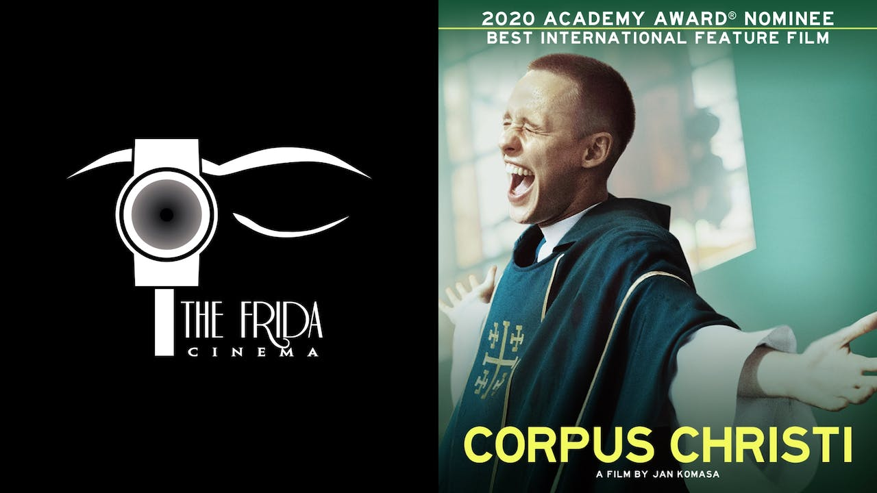 THE FRIDA CINEMA presents CORPUS CHRISTI
