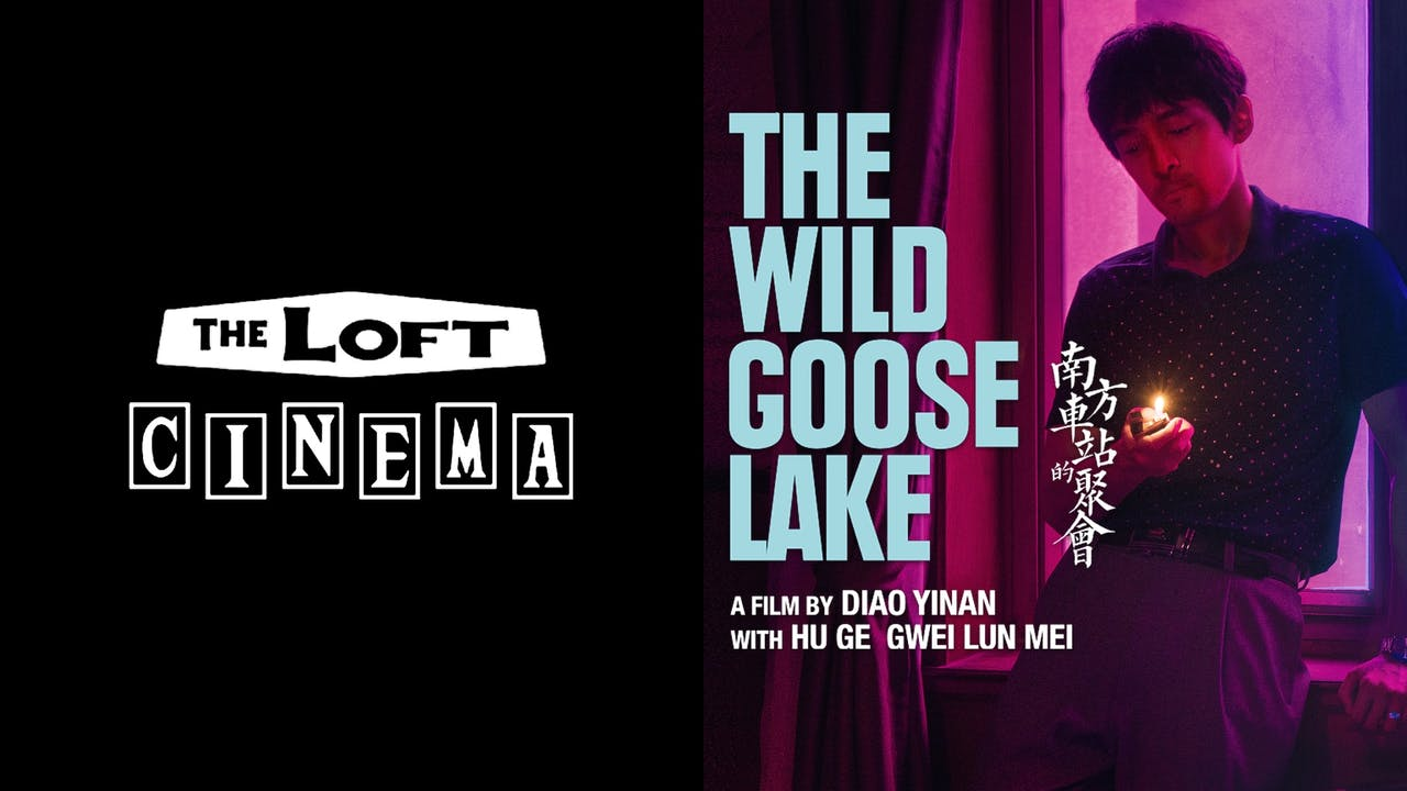 THE LOFT CINEMA presents THE WILD GOOSE LAKE