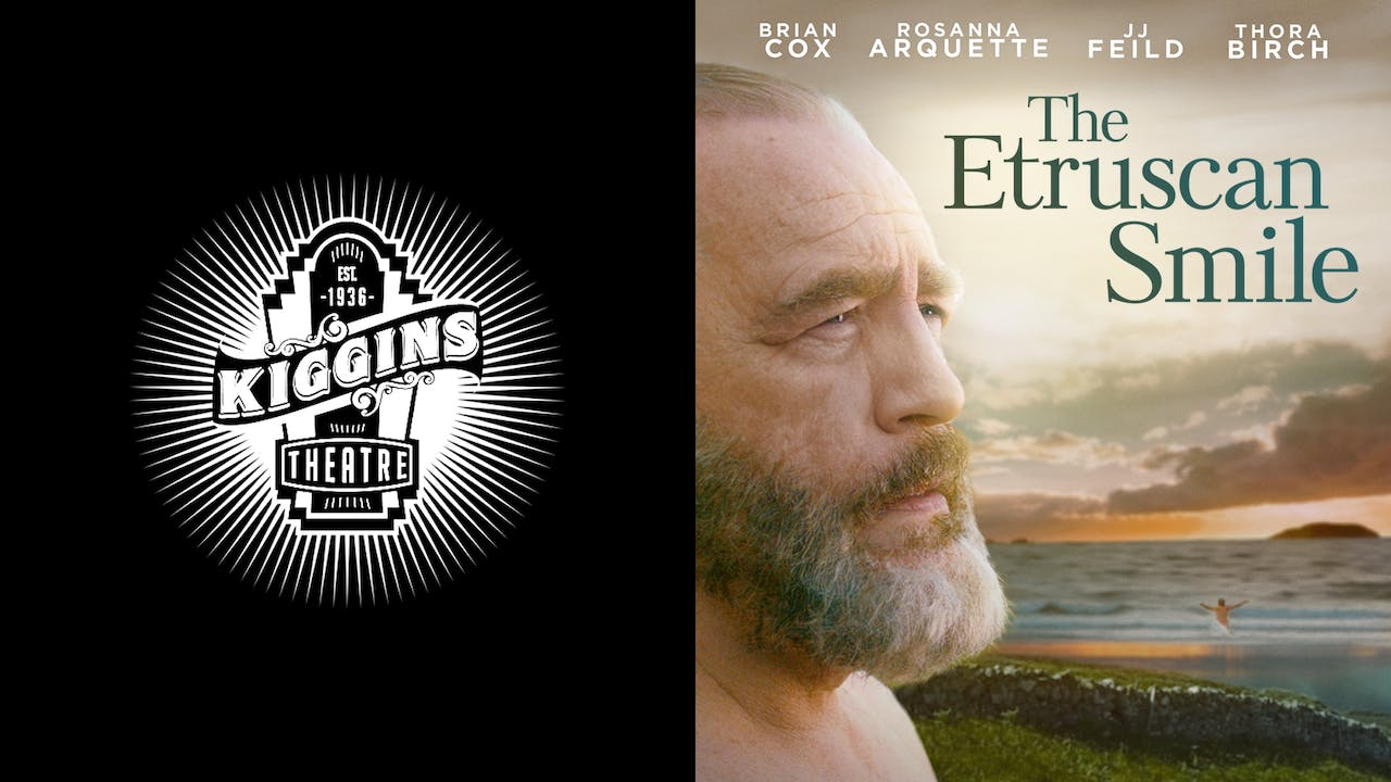 THE KIGGINS THEATER presents THE ETRUSCAN SMILE