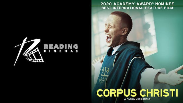 READING CINEMAS presents CORPUS CHRISTI