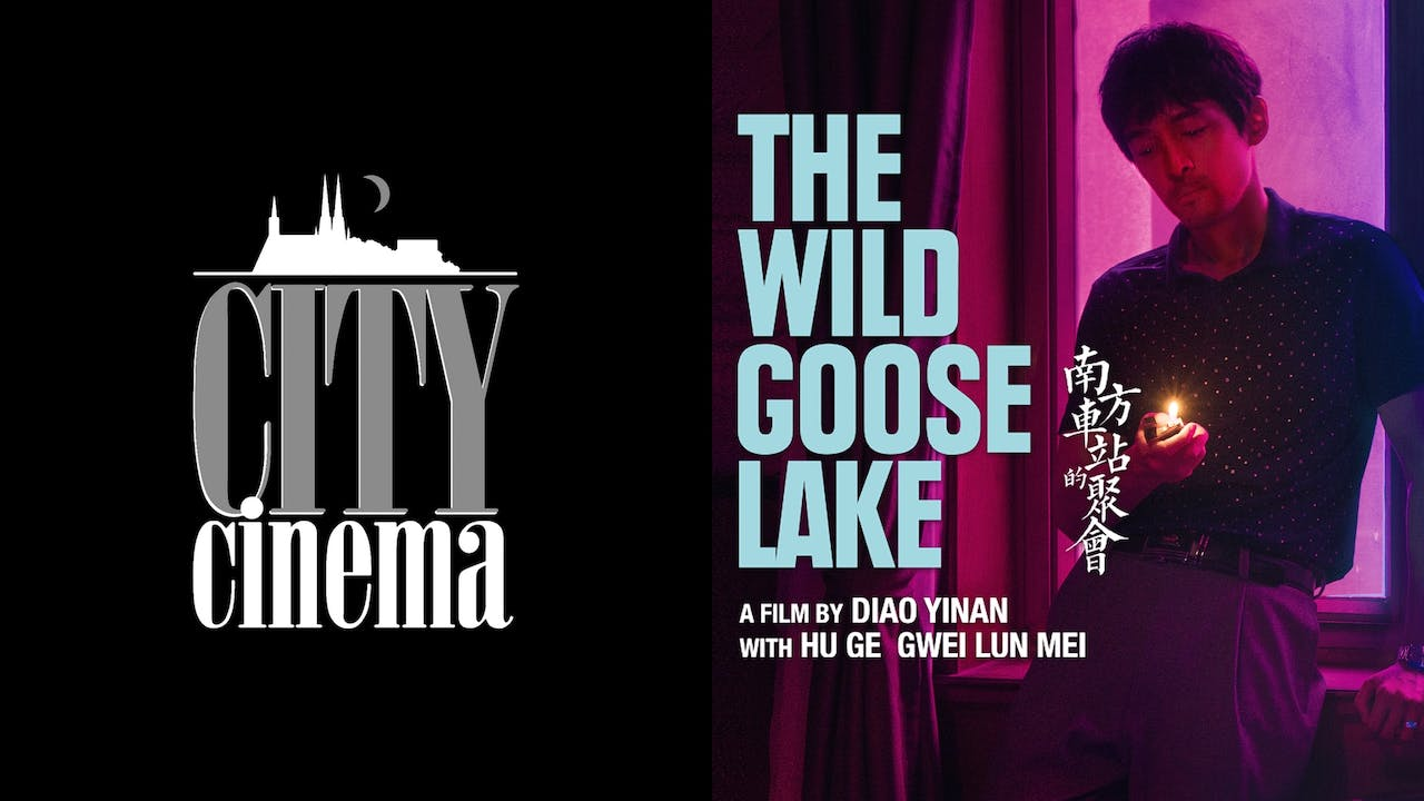 CITY CINEMA presents THE WILD GOOSE LAKE