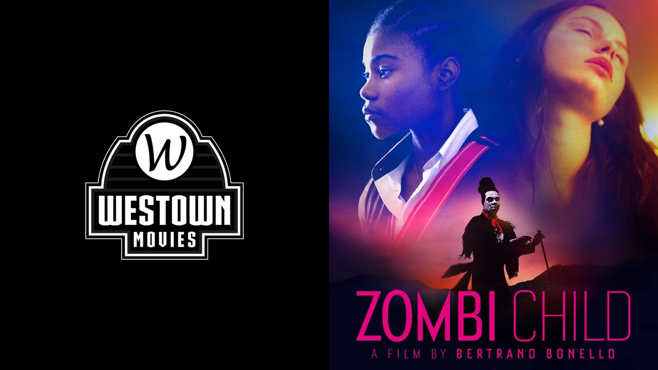 WESTOWN MOVIES 12 GTX presents ZOMBI CHILD