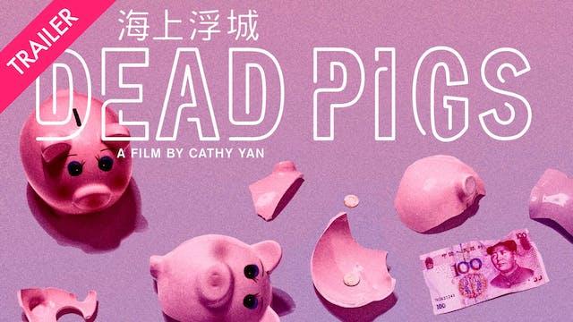 Dead Pigs - Trailer
