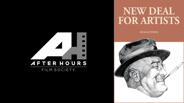 AFTER HOURS FILM SOCIETY - NEW DEAL FOR ARTISTS