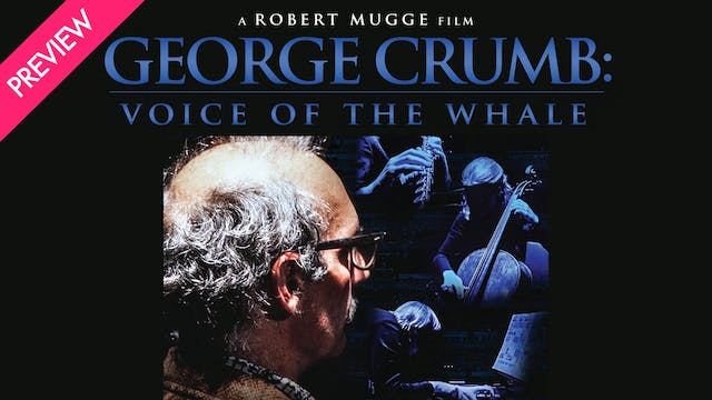 George Crumb: Voice of the Whale - Pr...