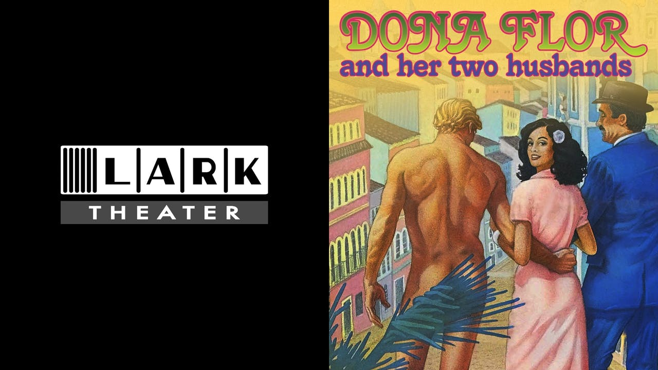 LARK THEATER presents DONA FLOR & HER TWO HUSBANDS