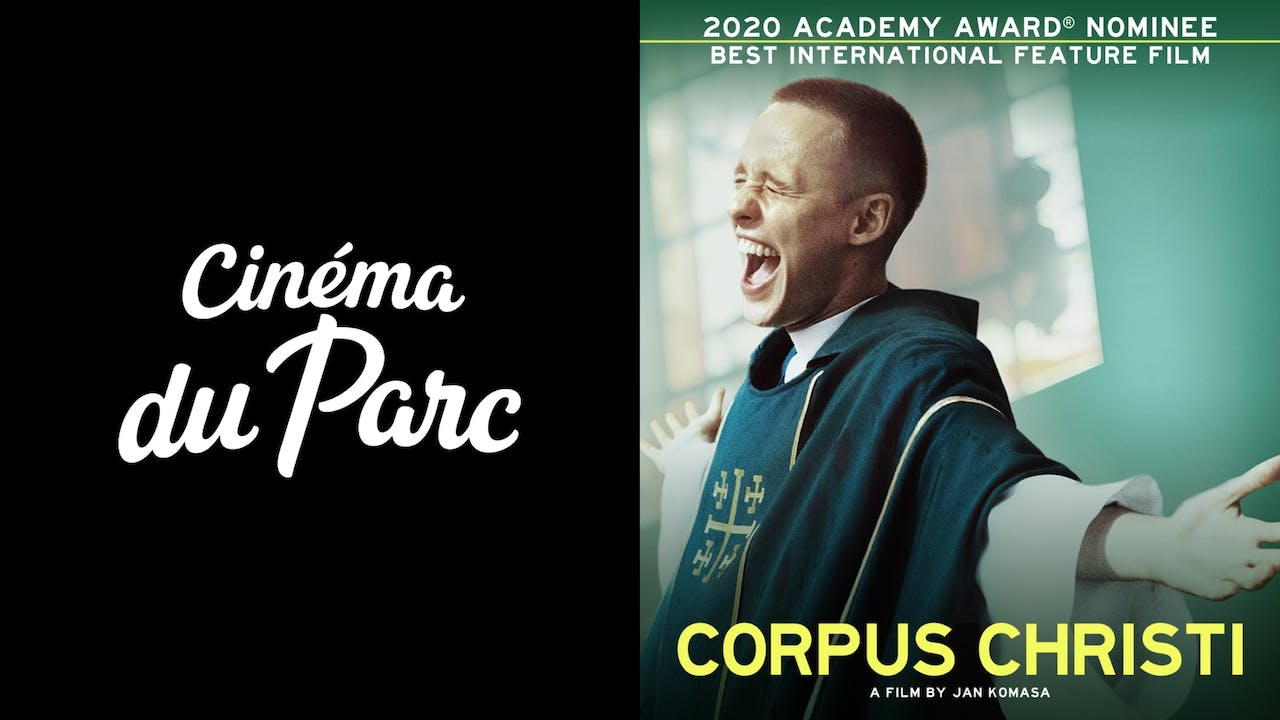 CINEMA DU PARC presents CORPUS CHRISTI