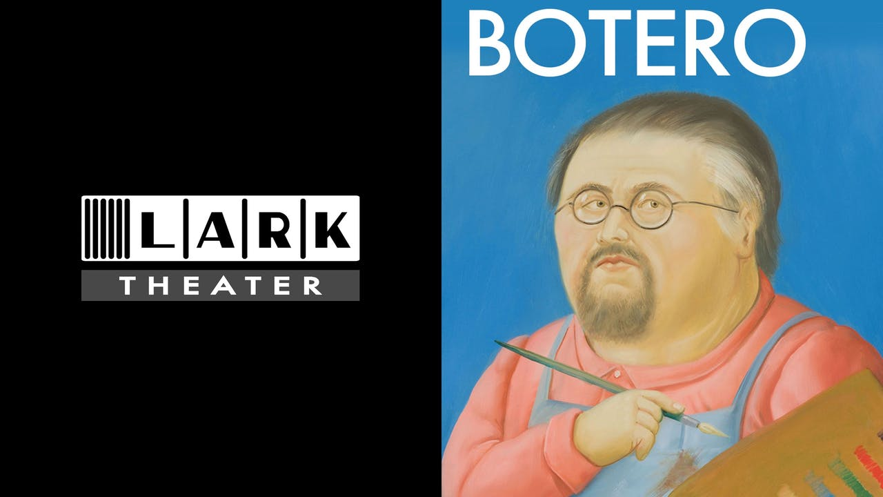 LARK THEATER presents BOTERO