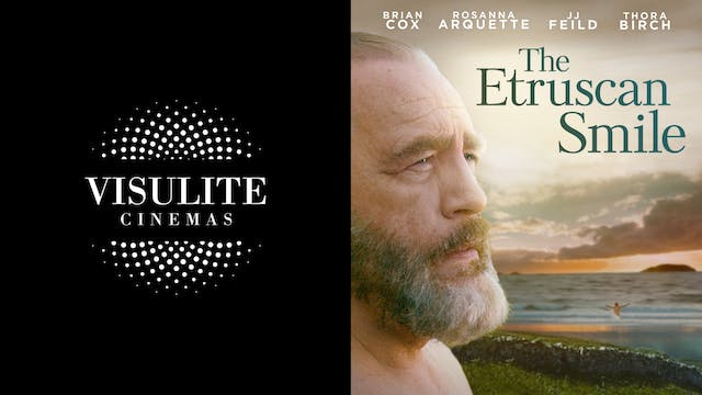VISULITE CINEMAS presents THE ETRUSCAN SMILE