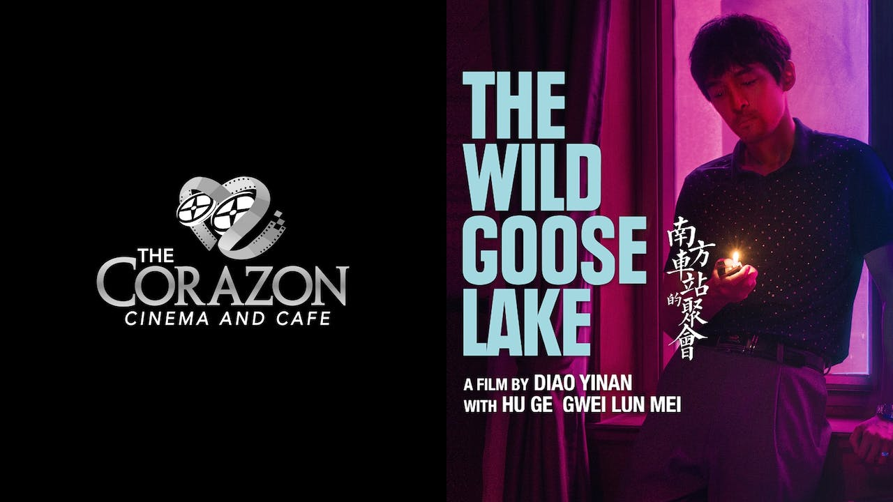 CORAZON CINEMA AND CAFE - THE WILD GOOSE LAKE