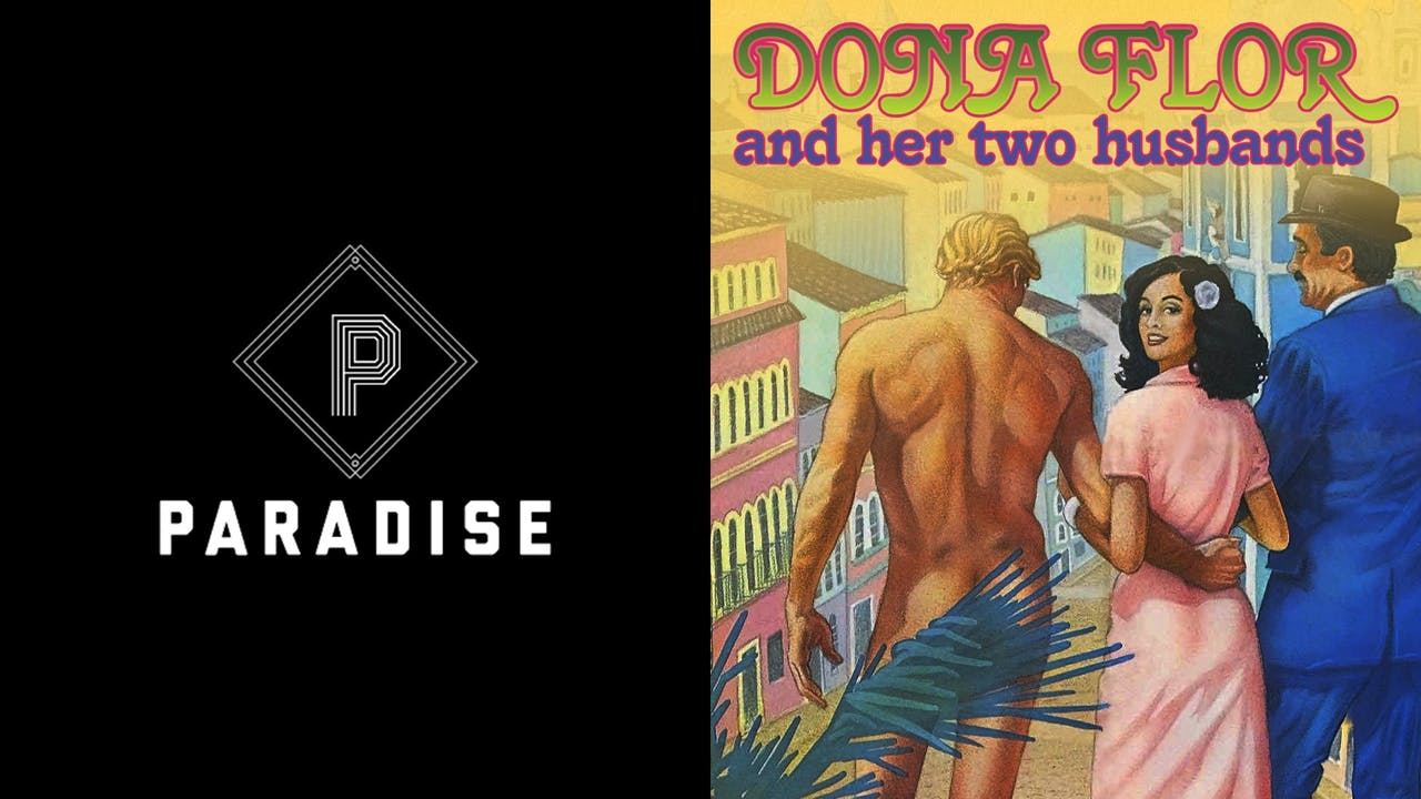 PARADISE presents DONA FLOR AND HER TWO HUSBANDS