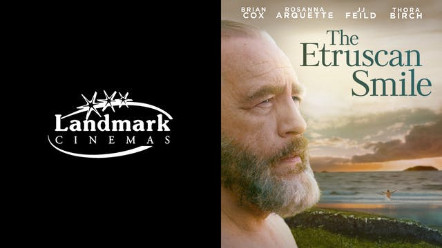 LANDMARK CINEMAS present THE ETRUSCAN SMILE