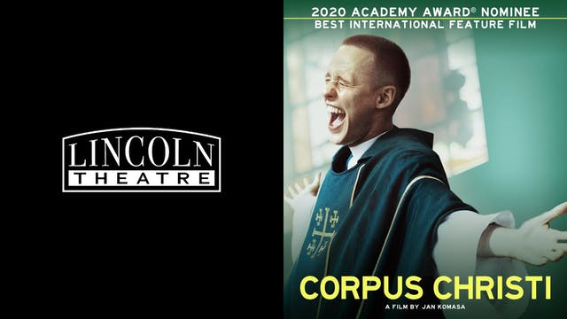 LINCOLN THEATRE presents CORPUS CHRISTI