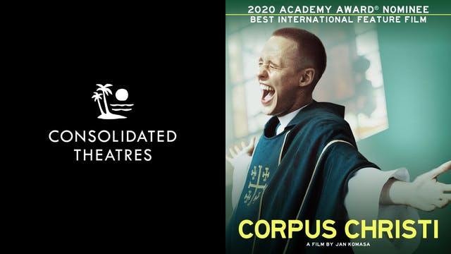 CONSOLIDATED THEATRES presents CORPUS CHRISTI