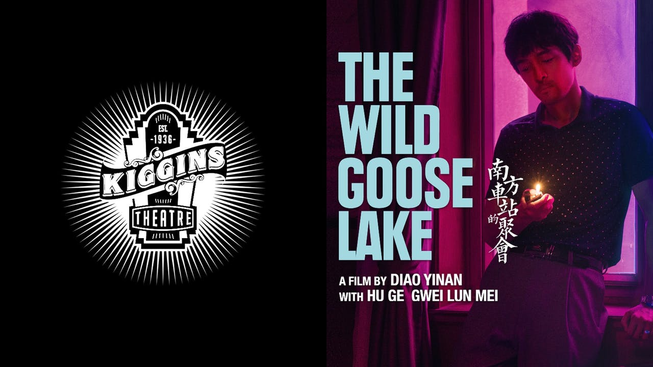 THE KIGGINS THEATRE presents THE WILD GOOSE LAKE