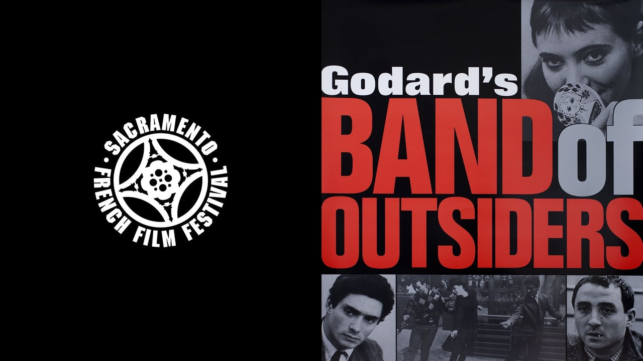 SACRAMENTO FRENCH FILM FESTIVAL-BAND OF OUTSIDERS
