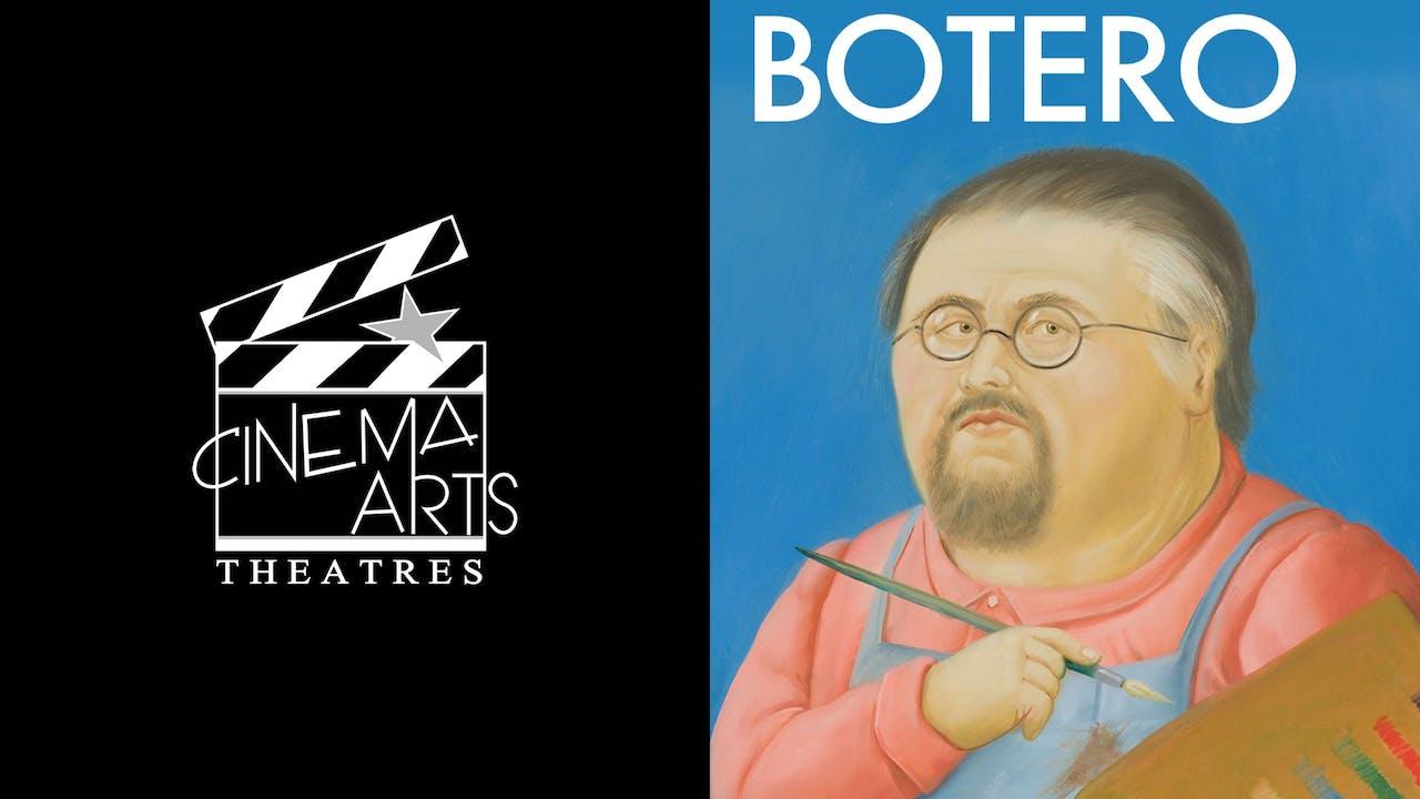 CINEMA ARTS THEATER presents BOTERO