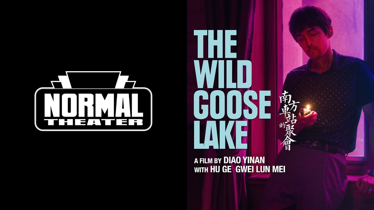 NORMAL THEATER presents THE WILD GOOSE LAKE