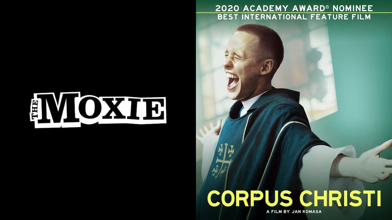 MOXIE CINEMA presents CORPUS CHRISTI