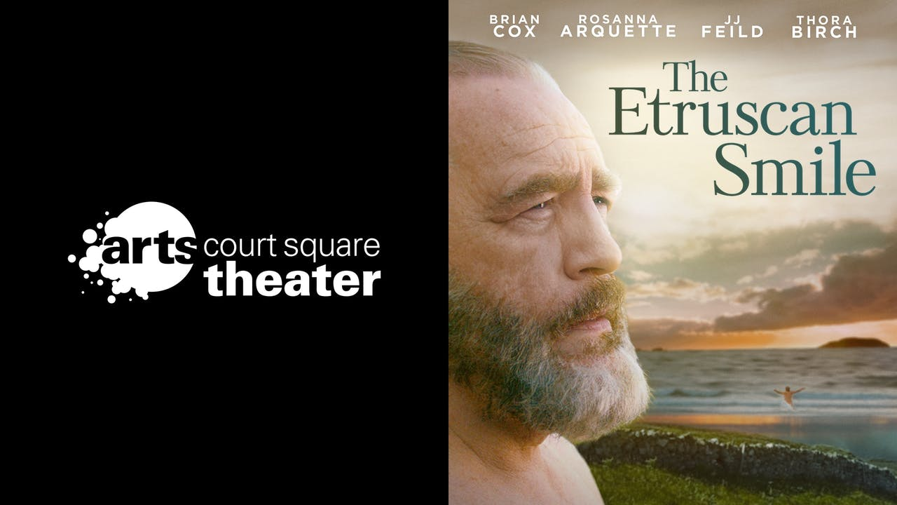 ARTS COURT SQUARE THEATER - THE ETRUSCAN SMILE