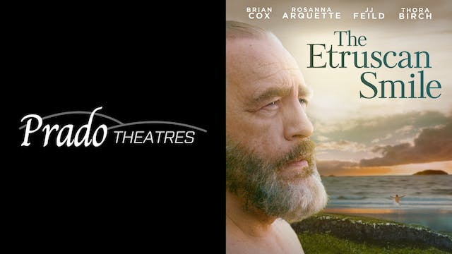 PRADO THEATRES present THE ETRUSCAN SMILE