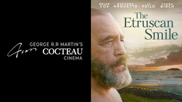 JEAN COCTEAU CINEMA presents THE ETRUSCAN SMILE