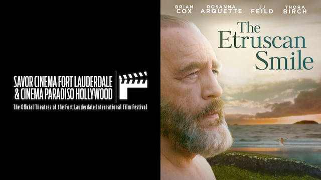 FORT LAUDERDALE IFF presents THE ETRUSCAN SMILE