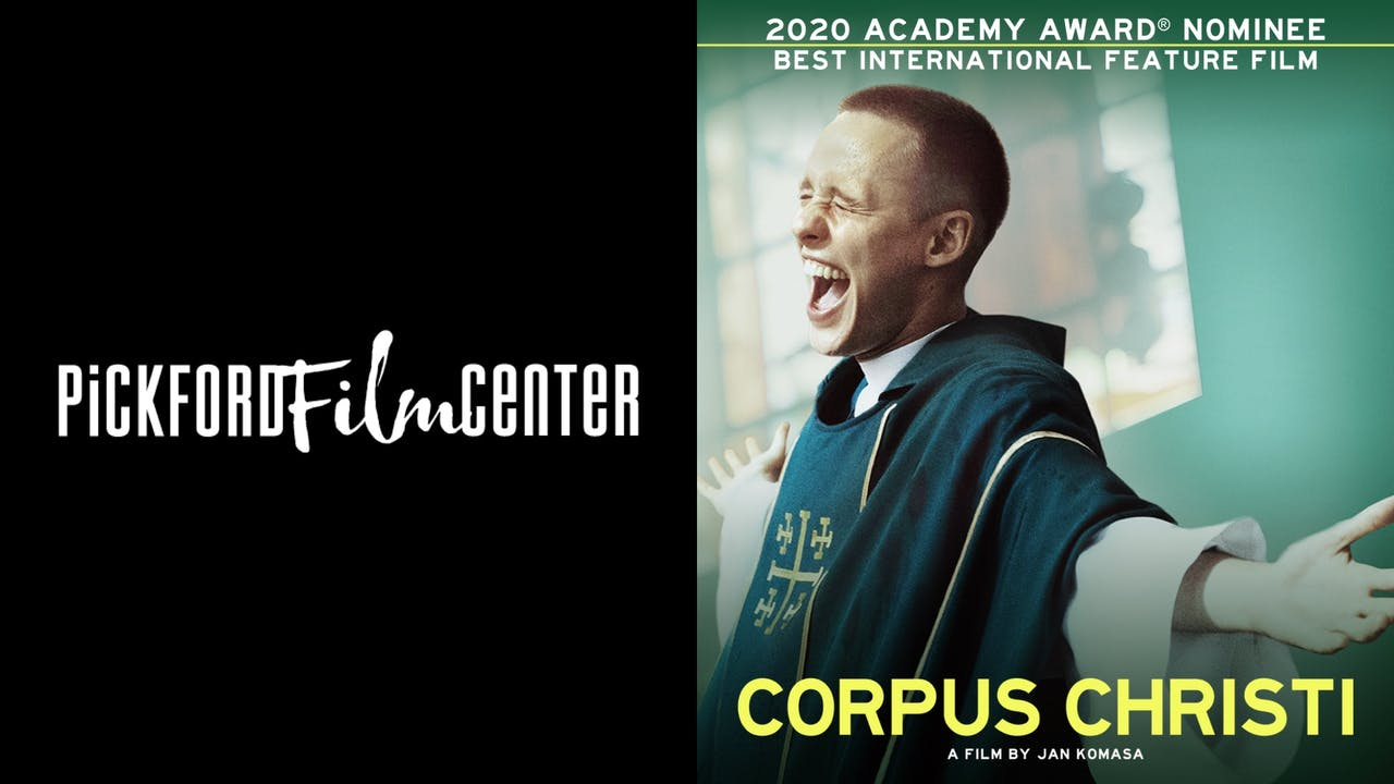 PICKFORD FILM CENTER presents CORPUS CHRISTI
